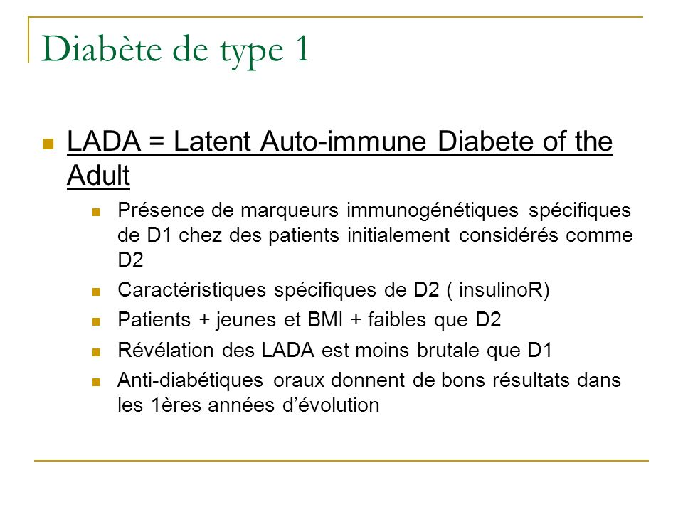 Diabète de type 1 LADA = Latent Auto-immune Diabete of the Adult