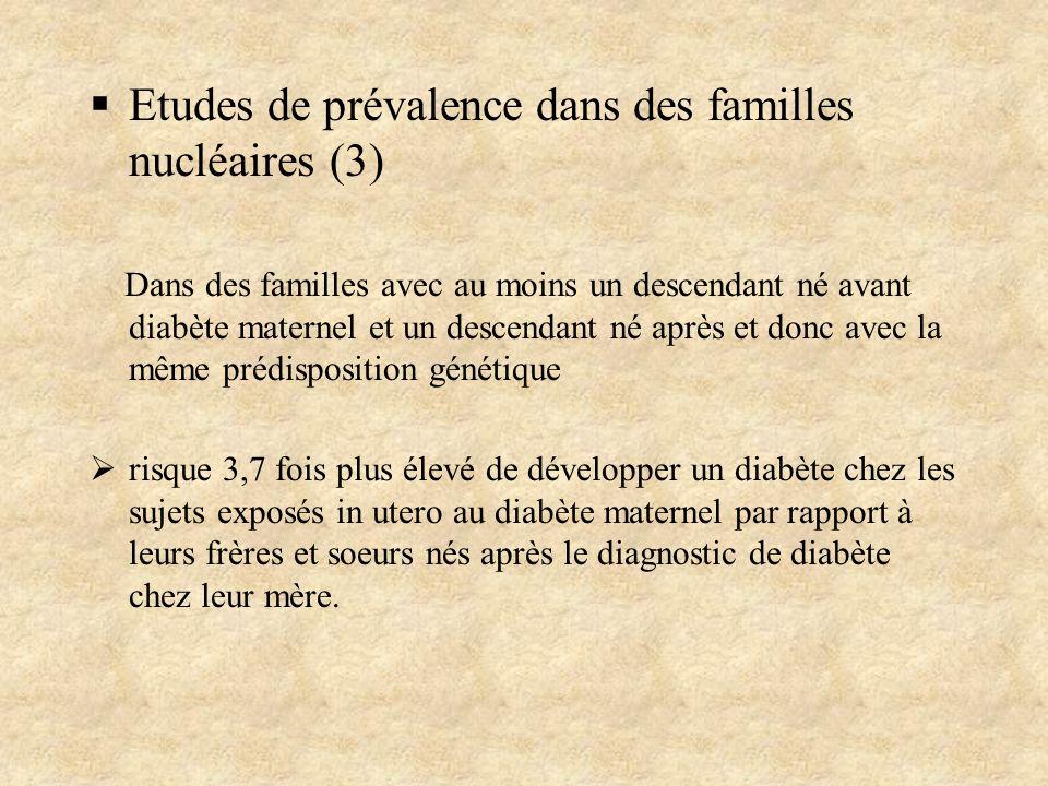 Etudes de prévalence dans des familles nucléaires (3)