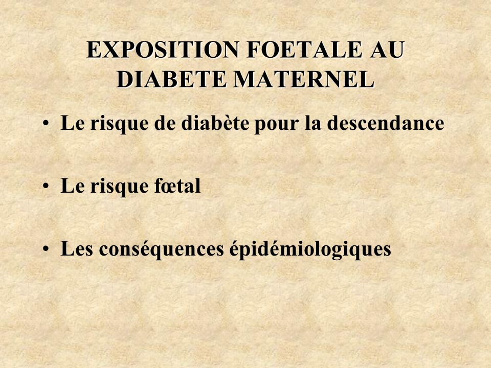 EXPOSITION FOETALE AU DIABETE MATERNEL