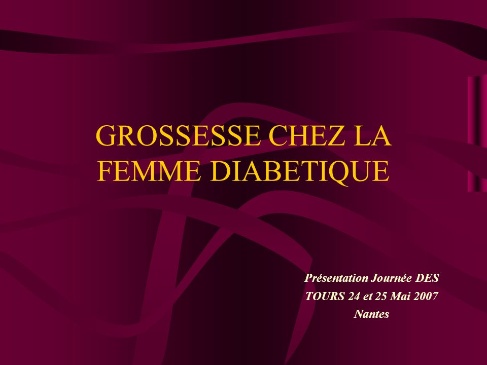 GROSSESSE CHEZ LA FEMME DIABETIQUE