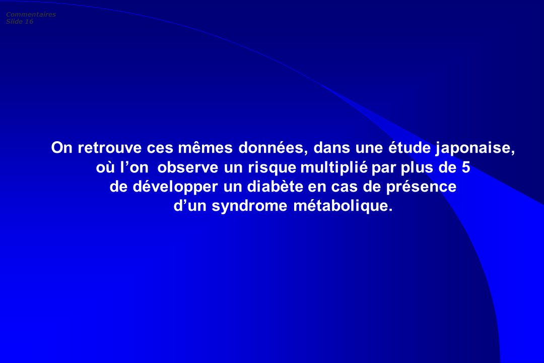Commentaires Slide 16