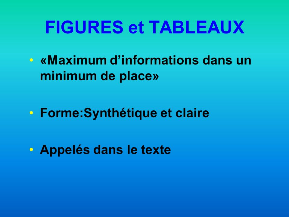 FIGURES et TABLEAUX «Maximum d'informations dans un minimum de place»