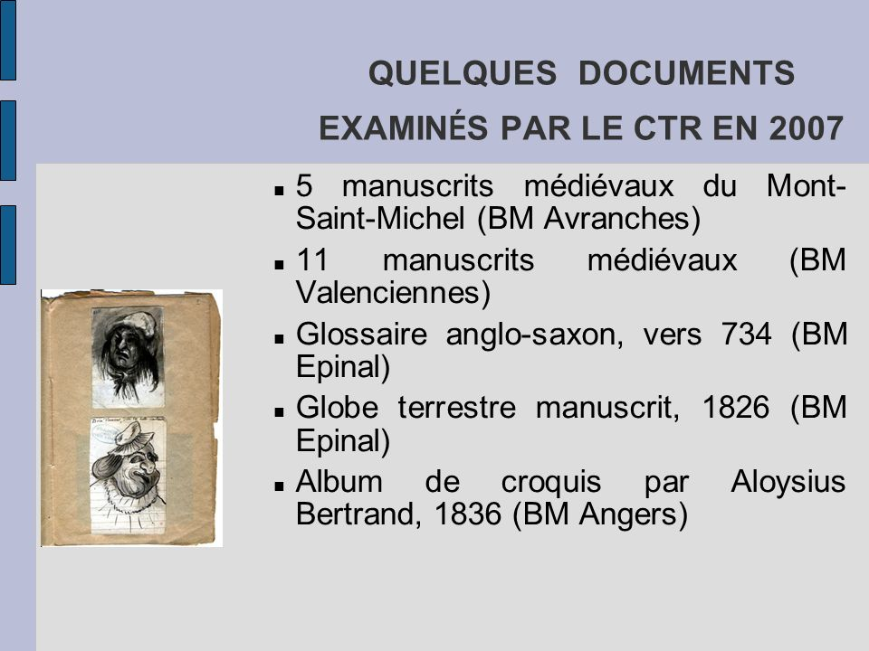 QUELQUES DOCUMENTS EXAMINÉS PAR LE CTR EN 2007