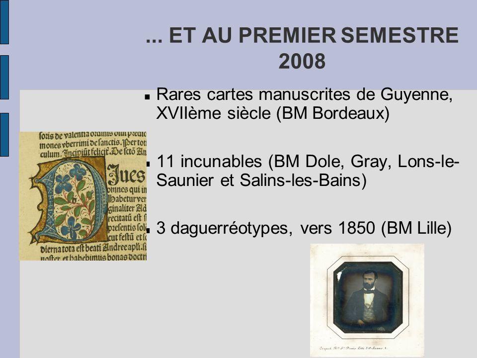 ... ET AU PREMIER SEMESTRE 2008Rares cartes manuscrites de Guyenne, XVIIème siècle (BM Bordeaux)