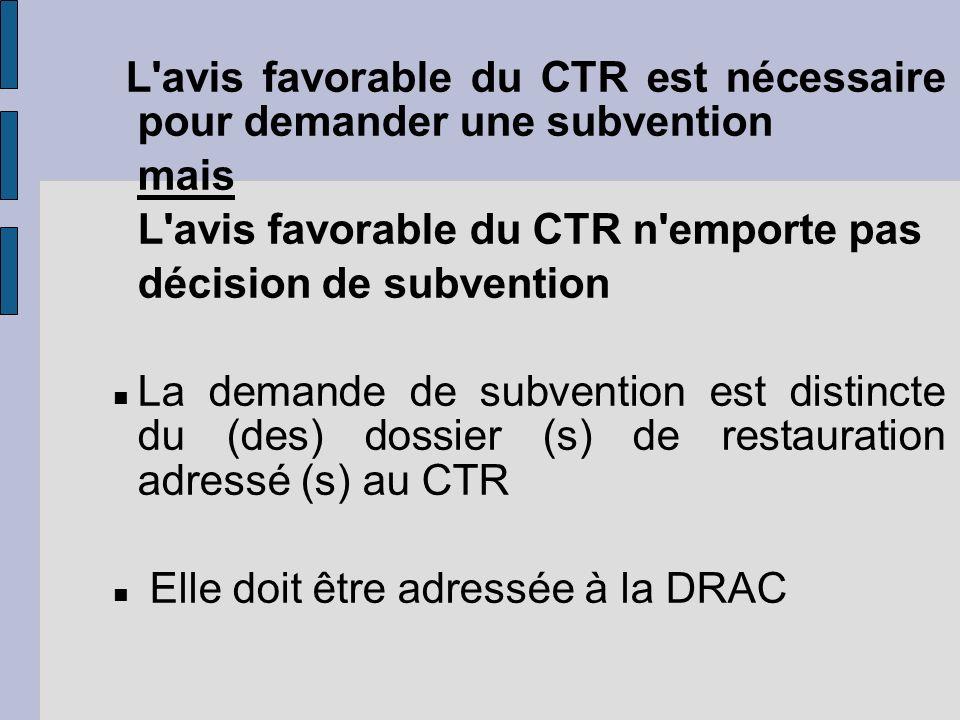 L avis favorable du CTR est nécessaire pour demander une subvention