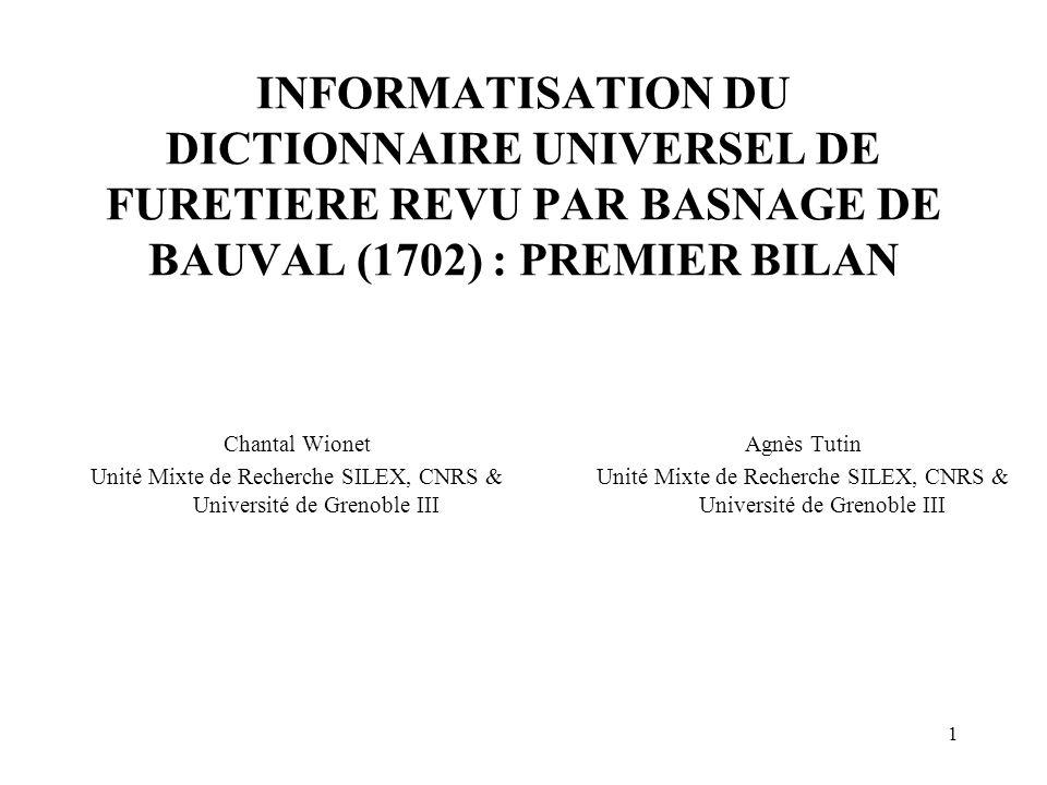 INFORMATISATION DU DICTIONNAIRE UNIVERSEL DE FURETIERE REVU PAR BASNAGE DE BAUVAL (1702) : PREMIER BILAN