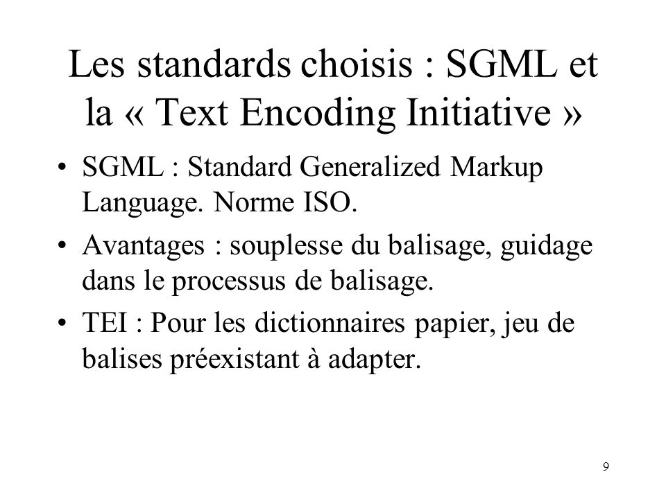 Les standards choisis : SGML et la « Text Encoding Initiative »