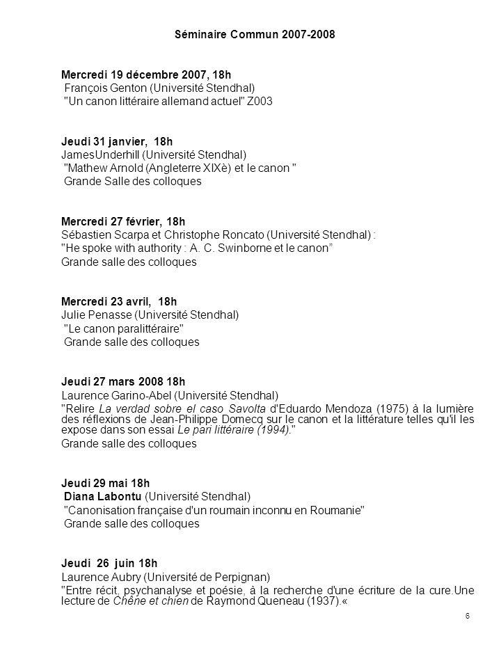 Séminaire Commun 2007-2008 Mercredi 19 décembre 2007, 18h. François Genton (Université Stendhal) Un canon littéraire allemand actuel Z003.