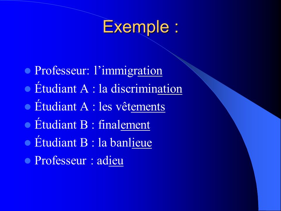 Exemple : Professeur: l'immigration Étudiant A : la discrimination