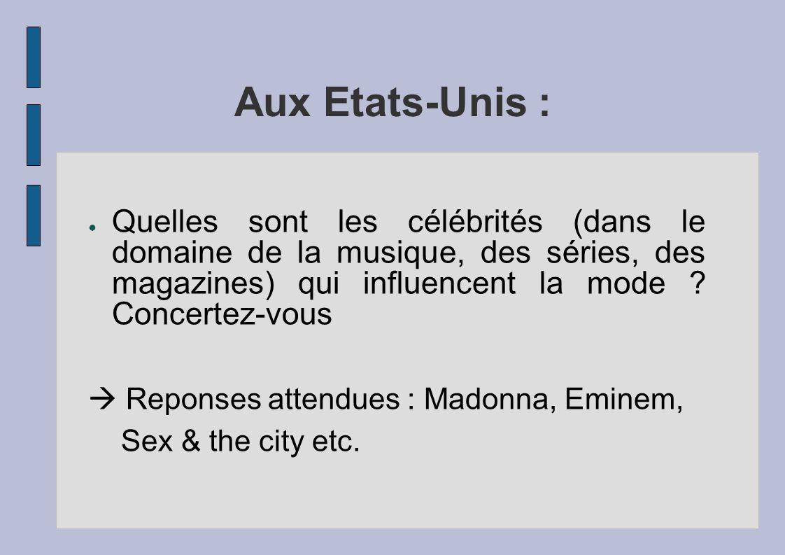 Aux Etats-Unis : Quelles sont les célébrités (dans le domaine de la musique, des séries, des magazines) qui influencent la mode Concertez-vous.