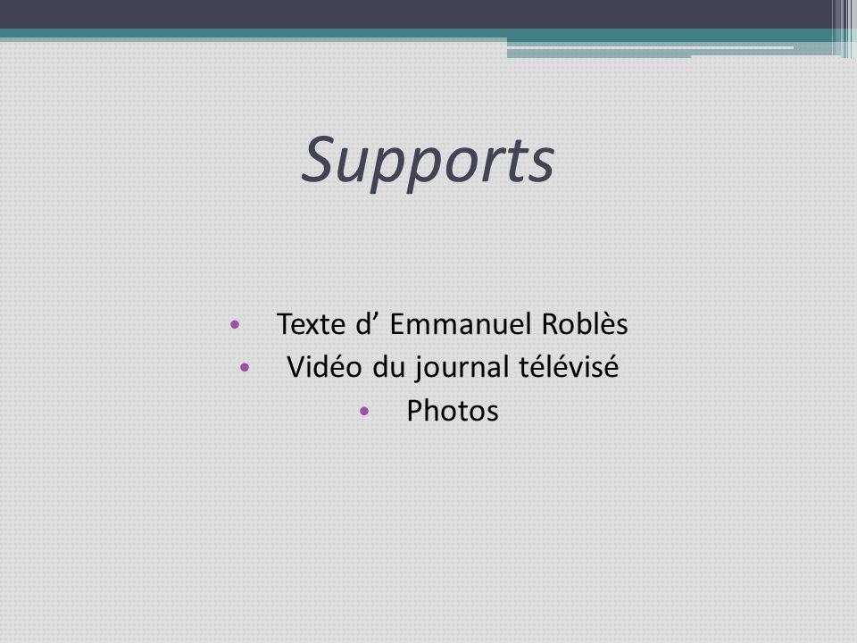 Supports Texte d' Emmanuel Roblès Vidéo du journal télévisé Photos