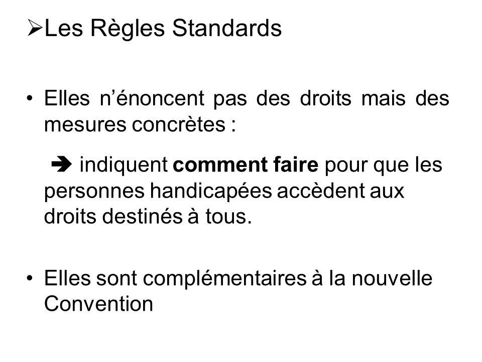 Les Règles StandardsElles n'énoncent pas des droits mais des mesures concrètes :