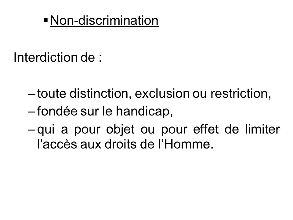 toute distinction, exclusion ou restriction, fondée sur le handicap,