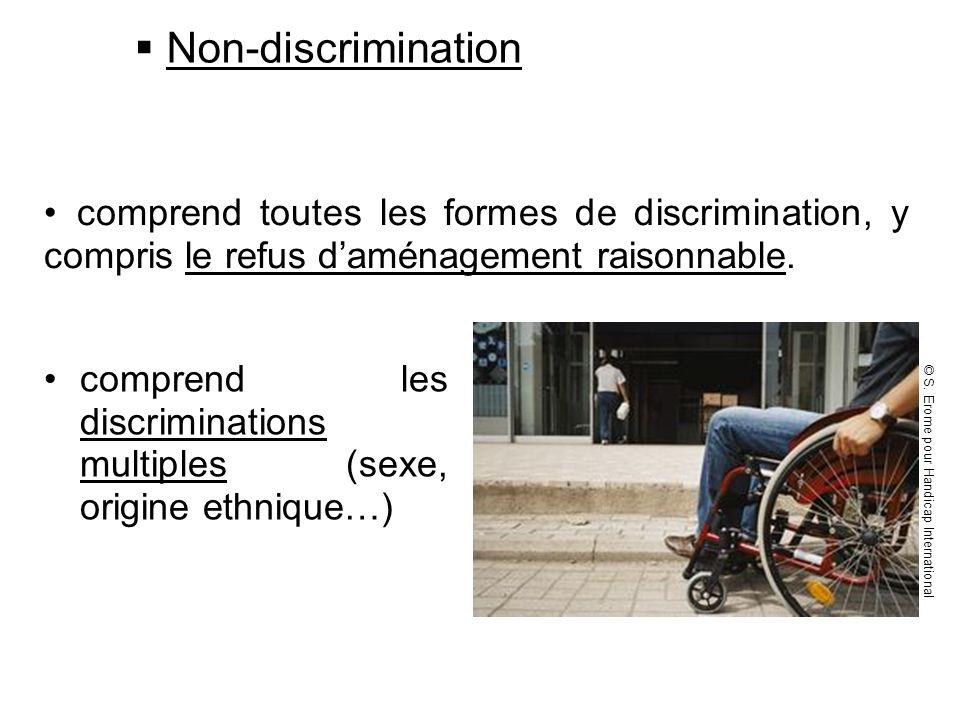 Non-discriminationcomprend toutes les formes de discrimination, y compris le refus d'aménagement raisonnable.