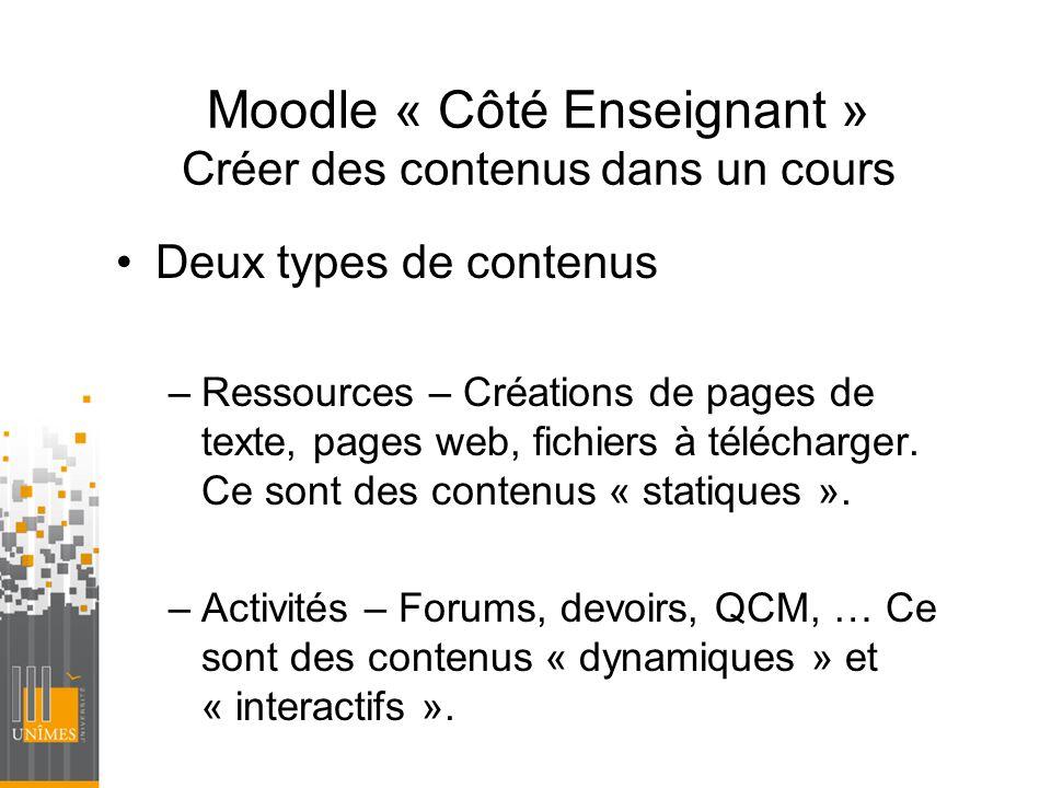 Moodle « Côté Enseignant » Créer des contenus dans un cours