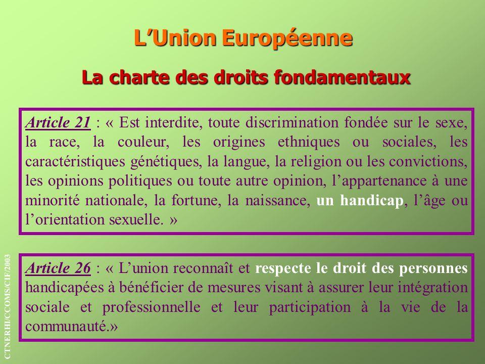 L'Union Européenne La charte des droits fondamentaux
