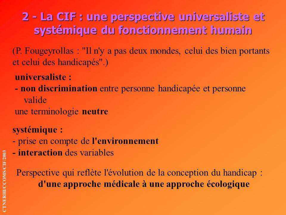 2 - La CIF : une perspective universaliste et systémique du fonctionnement humain