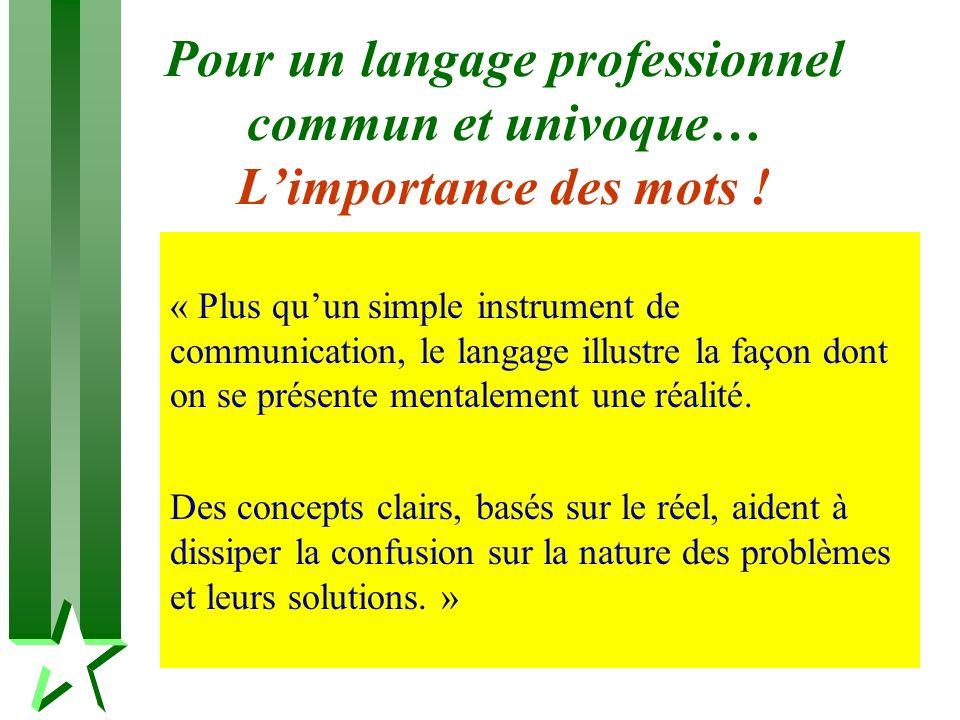 Pour un langage professionnel commun et univoque… L'importance des mots !