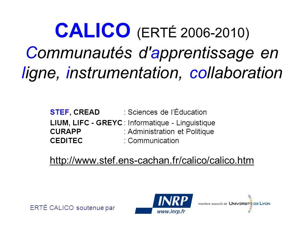 CALICO (ERTÉ 2006-2010) Communautés d apprentissage en ligne, instrumentation, collaboration