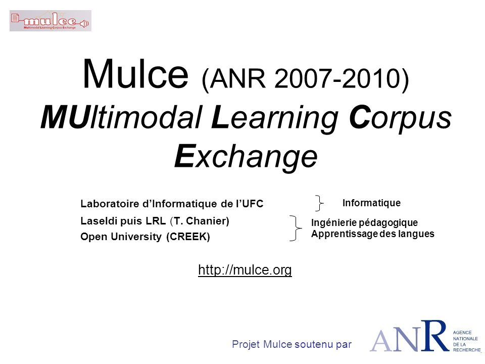 Mulce (ANR 2007-2010) MUltimodal Learning Corpus Exchange