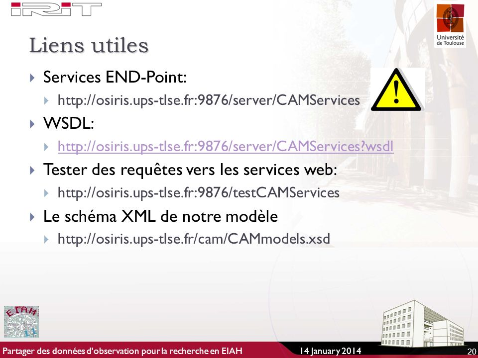 Liens utiles Services END-Point: WSDL: