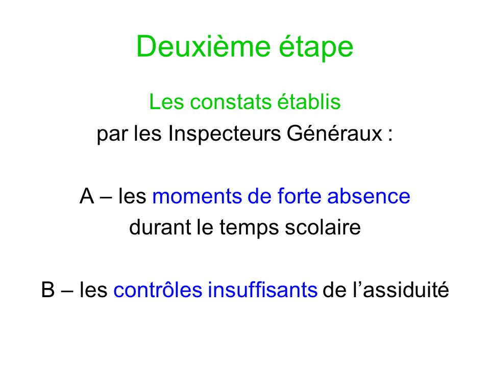 Deuxième étape Les constats établis par les Inspecteurs Généraux :