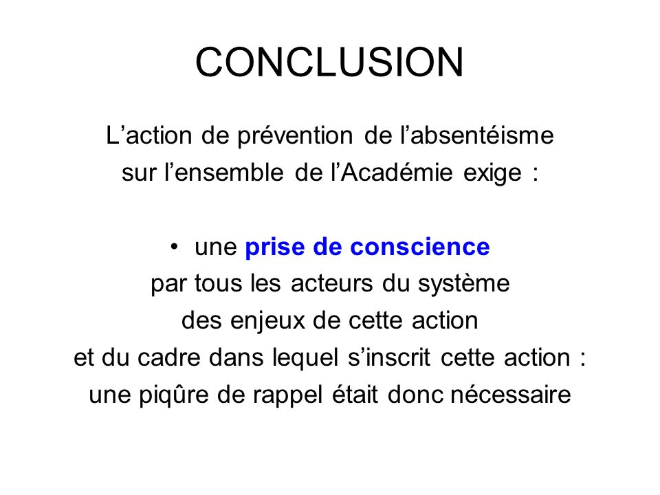 CONCLUSION L'action de prévention de l'absentéisme
