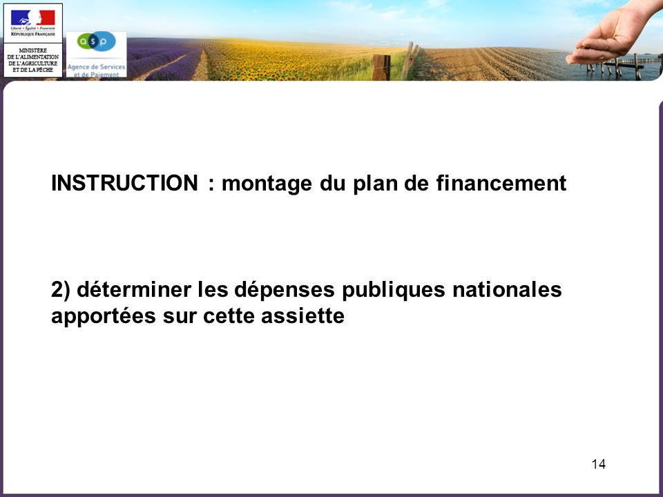 INSTRUCTION : montage du plan de financement