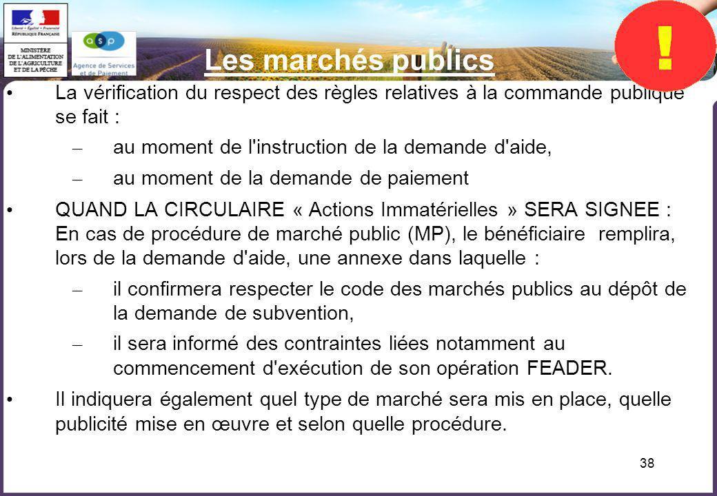Les marchés publics La vérification du respect des règles relatives à la commande publique se fait :