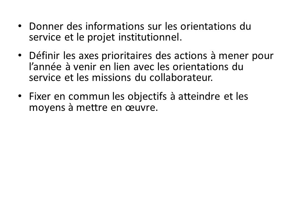 Donner des informations sur les orientations du service et le projet institutionnel.