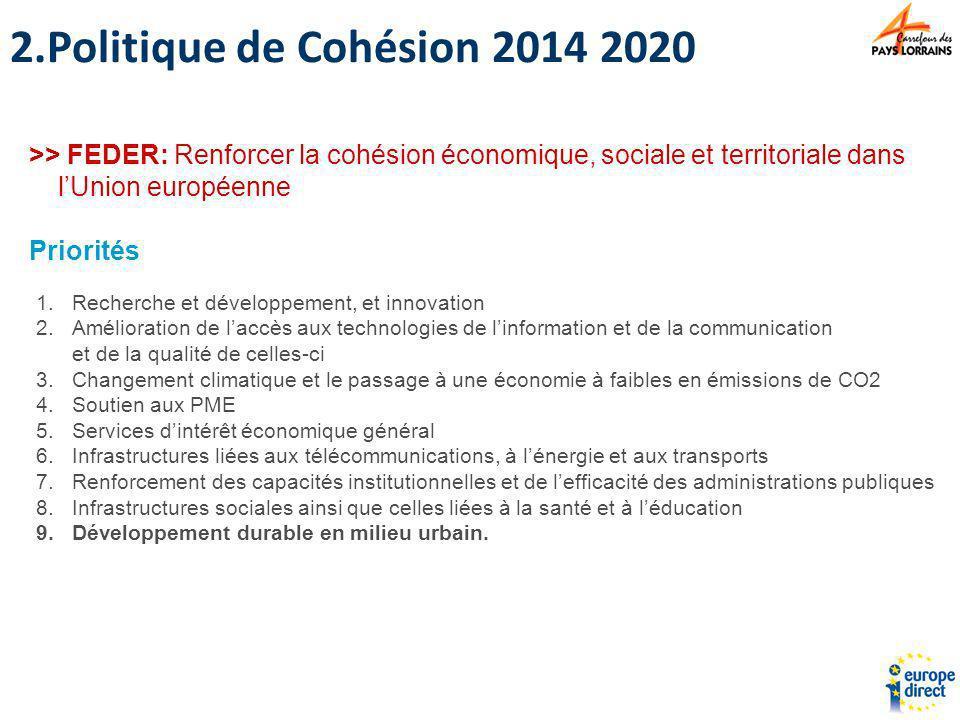 Politique de Cohésion 2014 2020 >> FEDER: Renforcer la cohésion économique, sociale et territoriale dans l'Union européenne.