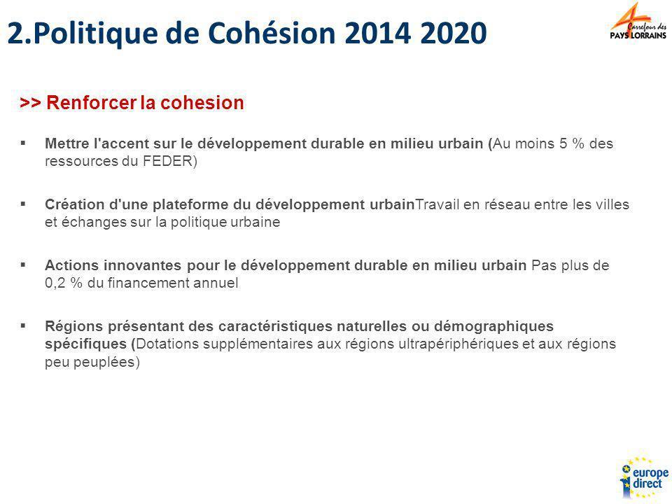 Politique de Cohésion 2014 2020 >> Renforcer la cohesion