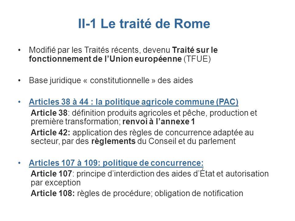 II-1 Le traité de Rome Modifié par les Traités récents, devenu Traité sur le fonctionnement de l'Union européenne (TFUE)
