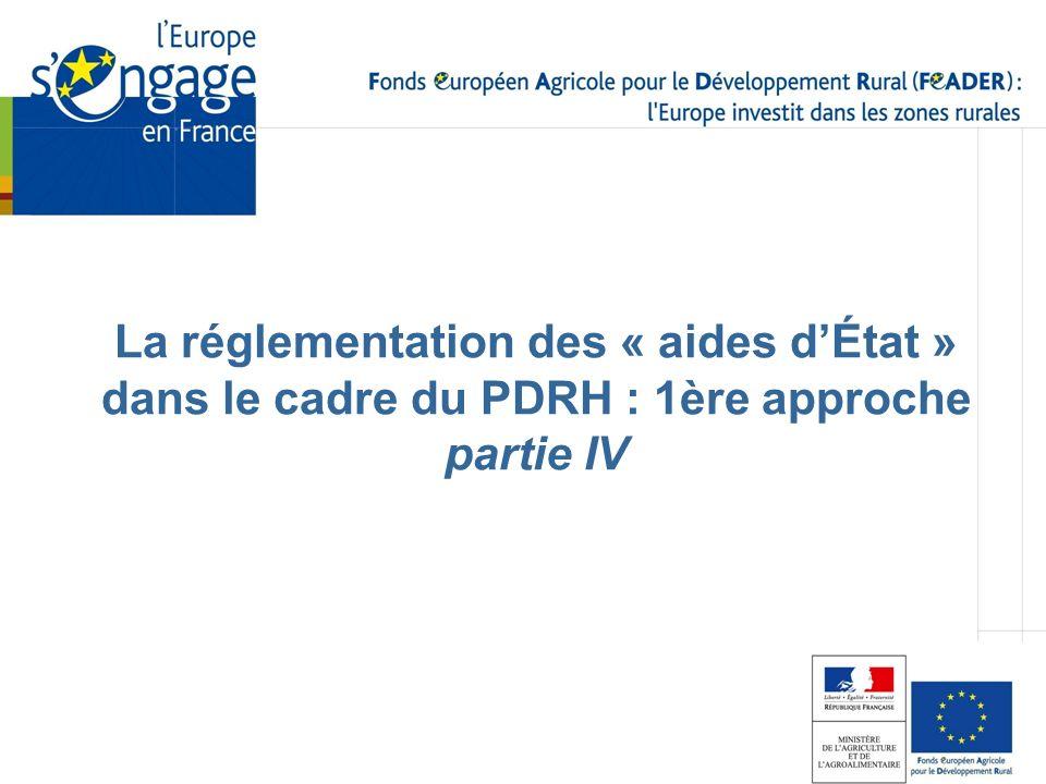 La réglementation des « aides d'État » dans le cadre du PDRH : 1ère approche partie IV