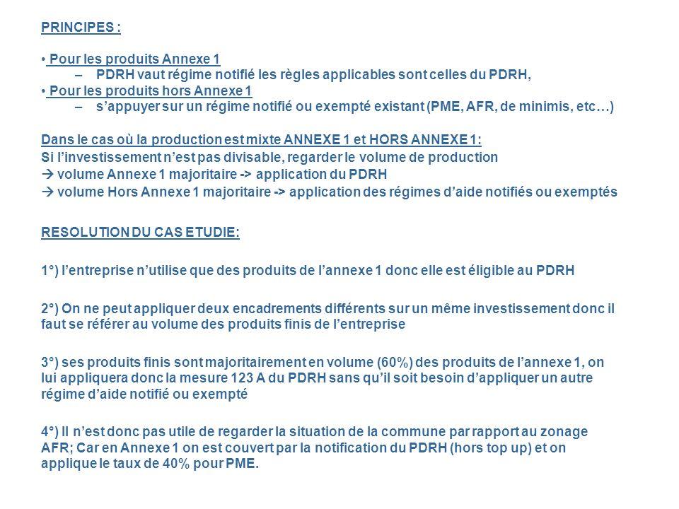 PRINCIPES : Pour les produits Annexe 1. PDRH vaut régime notifié les règles applicables sont celles du PDRH,