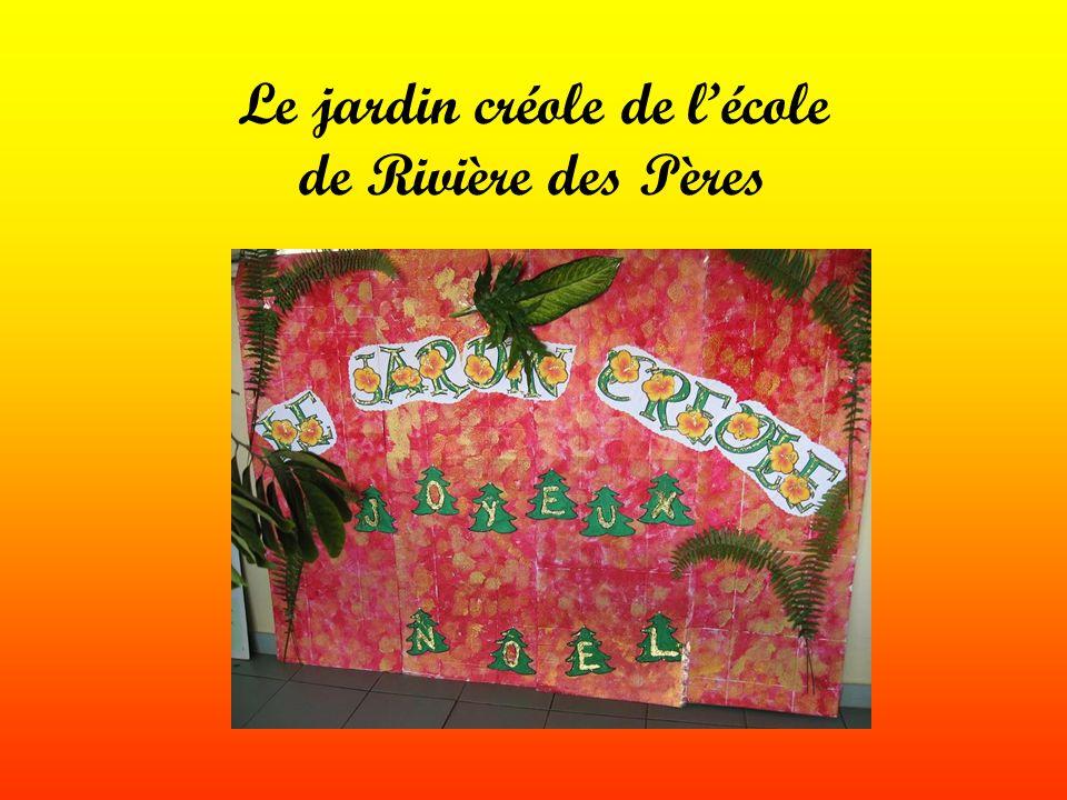 Le jardin créole de l'école de Rivière des Pères