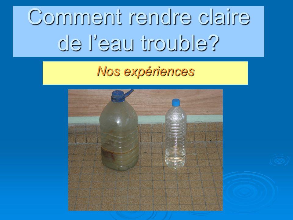 Comment rendre claire de l'eau trouble
