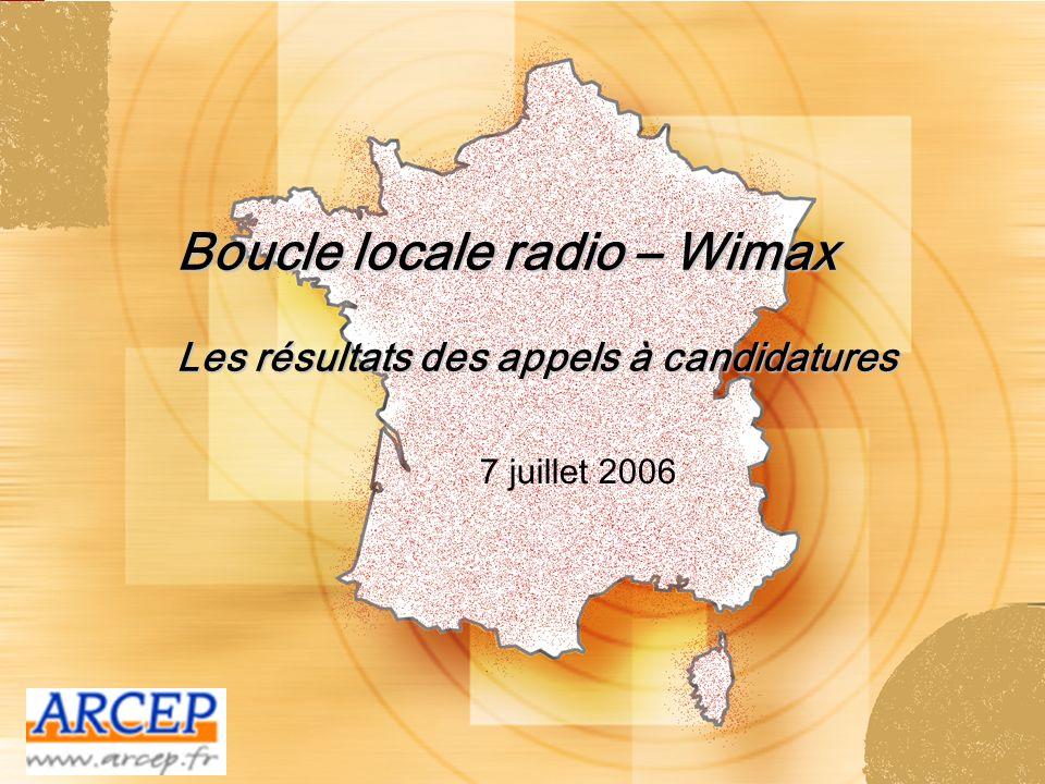 Boucle locale radio – Wimax Les résultats des appels à candidatures