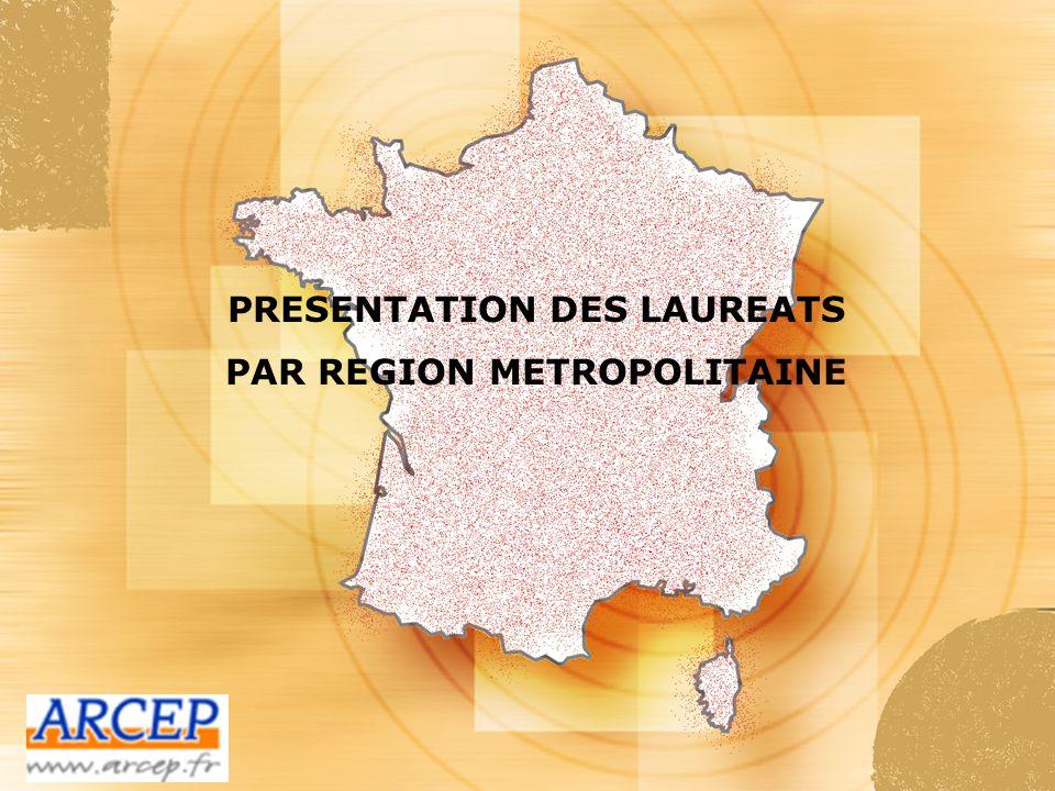 PRESENTATION DES LAUREATS PAR REGION METROPOLITAINE