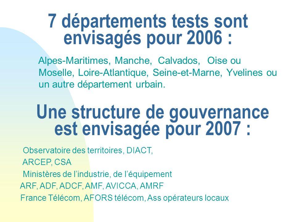 7 départements tests sont envisagés pour 2006 :