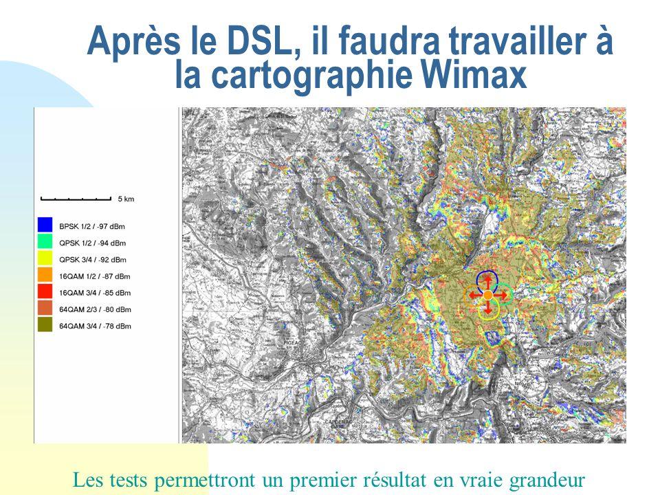 Après le DSL, il faudra travailler à la cartographie Wimax