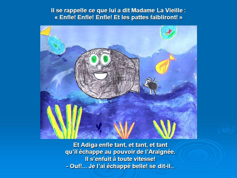 Il se rappelle ce que lui a dit Madame La Vieille :