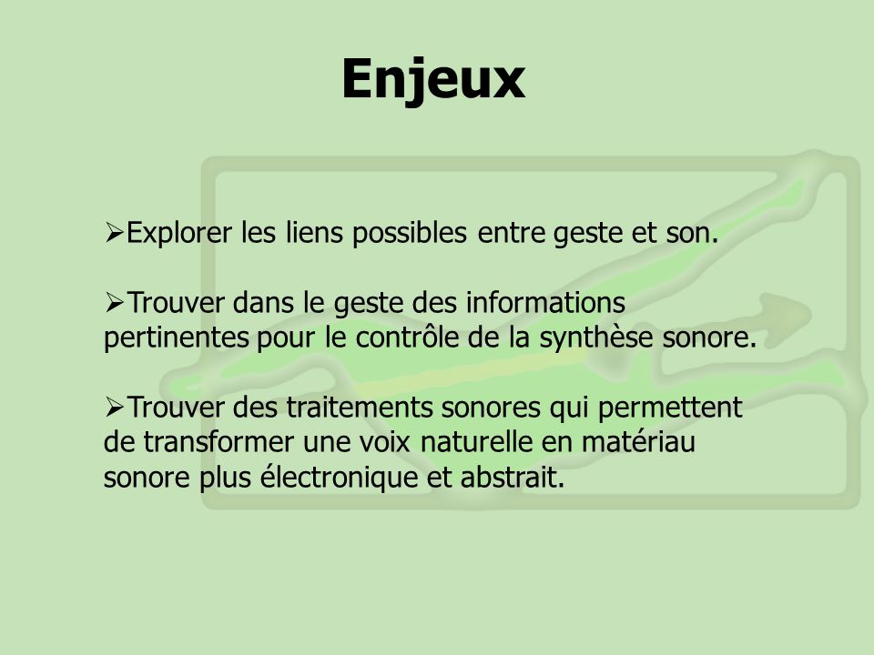 Enjeux Explorer les liens possibles entre geste et son.