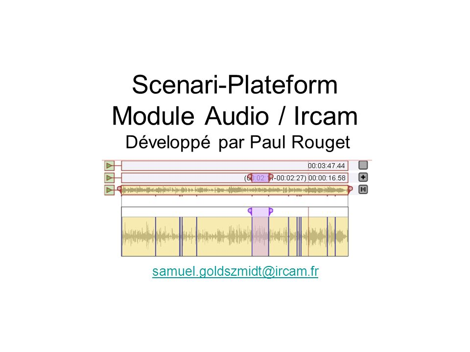 Scenari-Plateform Module Audio / Ircam Développé par Paul Rouget