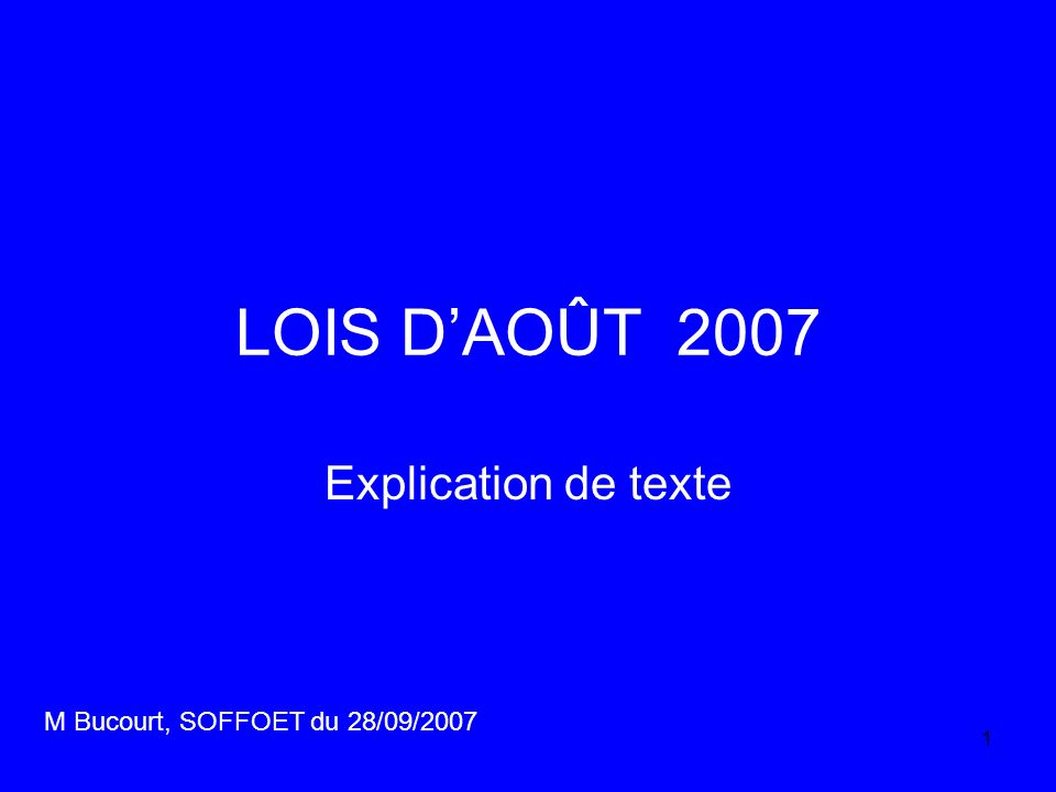 LOIS D'AOÛT 2007 Explication de texte M Bucourt, SOFFOET du 28/09/2007