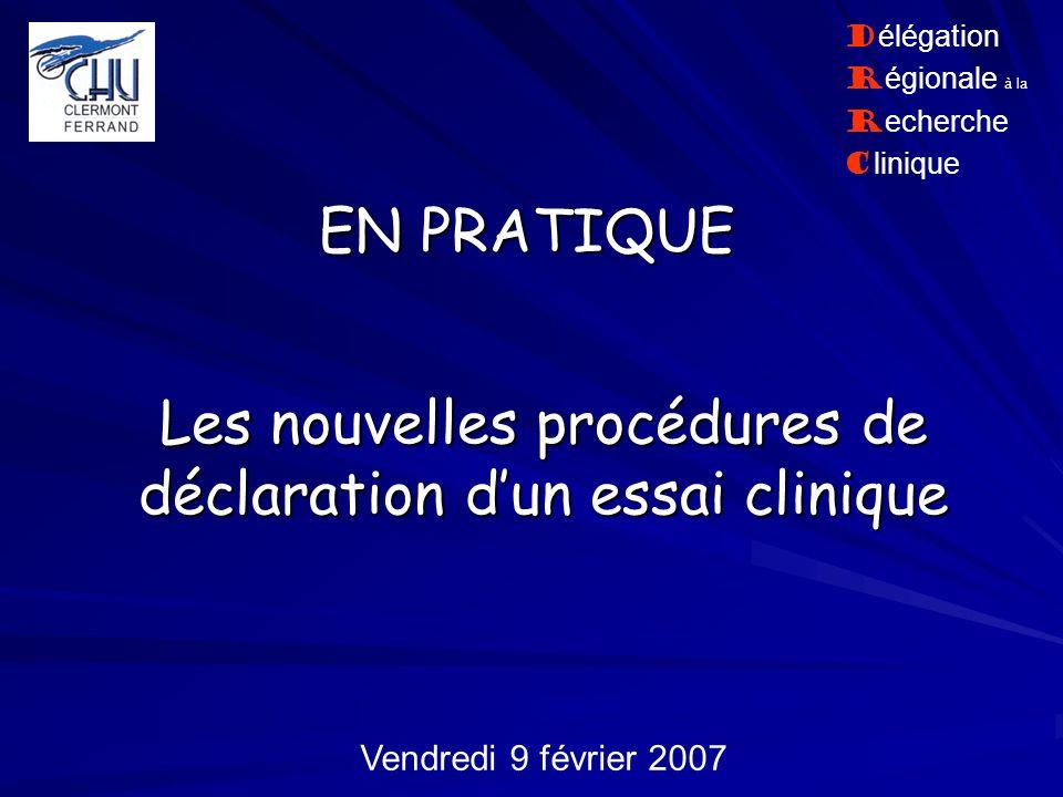Les nouvelles procédures de déclaration d'un essai clinique