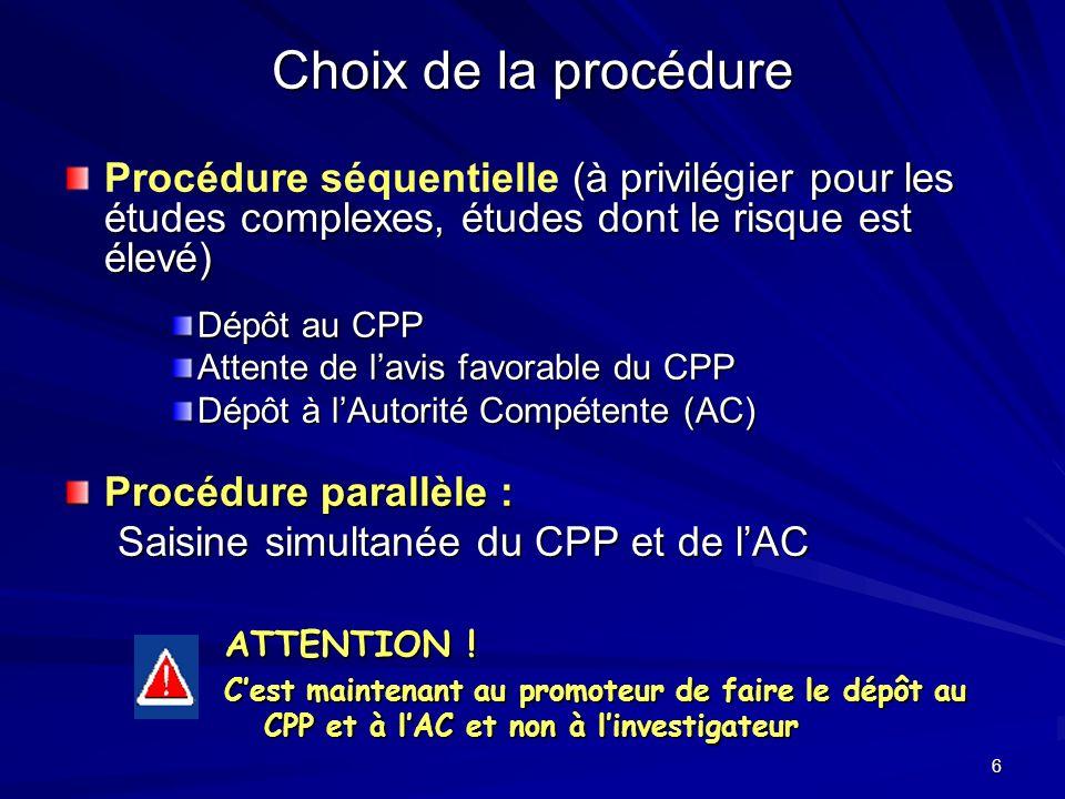 Choix de la procédure Procédure séquentielle (à privilégier pour les études complexes, études dont le risque est élevé)