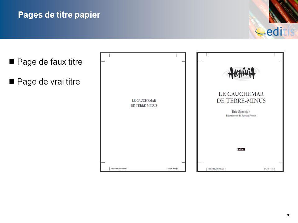 Pages de titre papier Page de faux titre Page de vrai titre