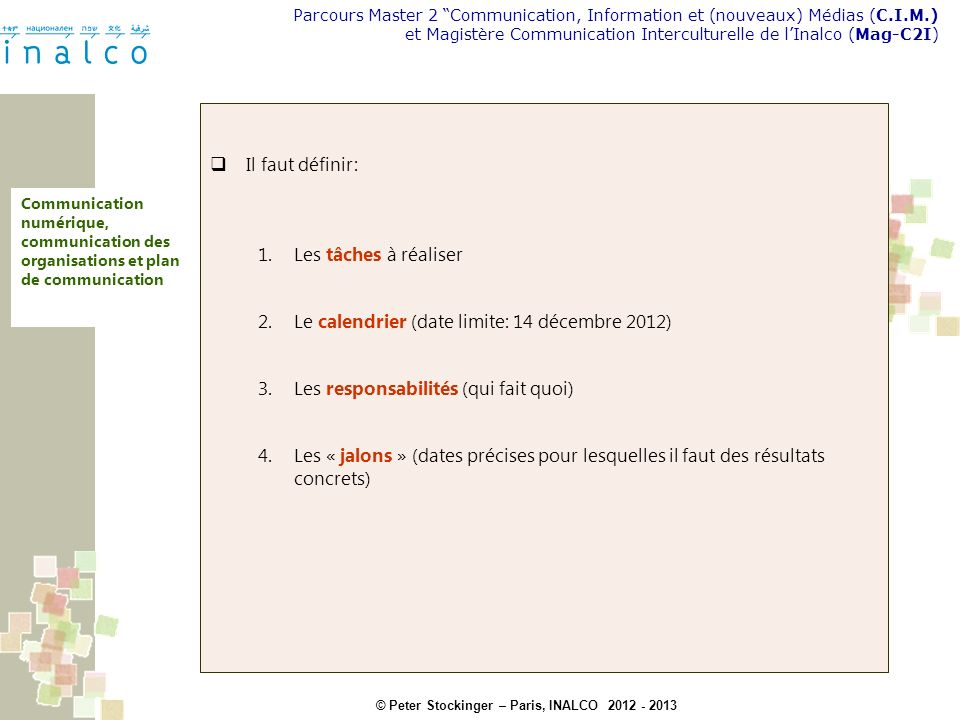 Le calendrier (date limite: 14 décembre 2012)