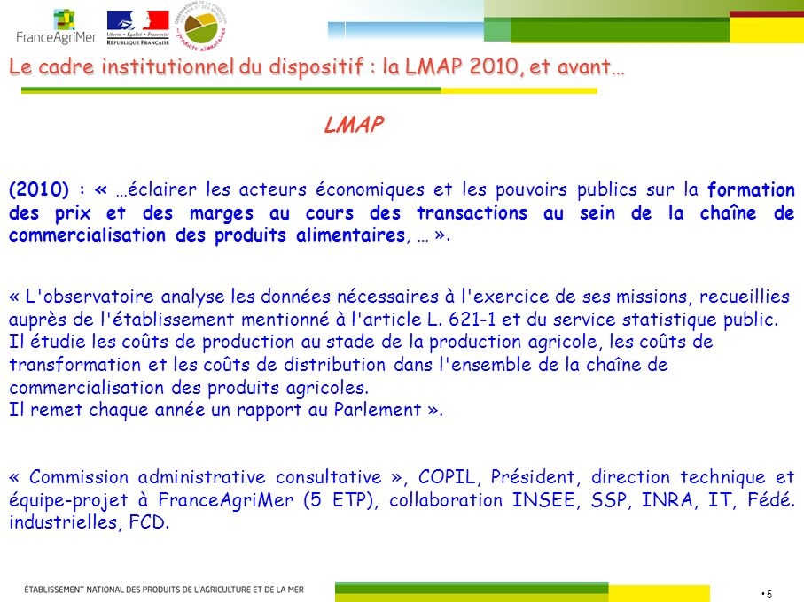 Le cadre institutionnel du dispositif : la LMAP 2010, et avant…